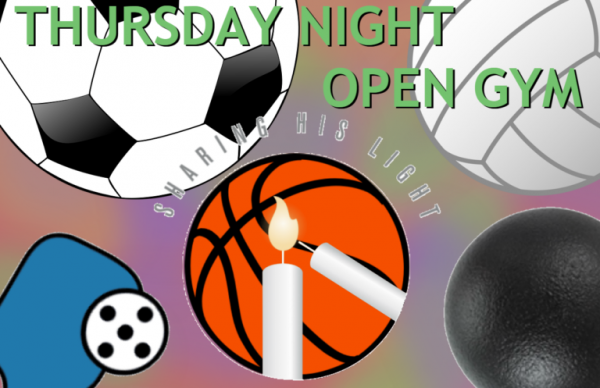 "Image of various sports balls with text that reads ""Thursday Night Open Gym: Sharing His Light"""