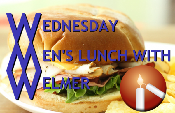 Image of a burger with the Messiah candle logo with text that reads Wednesday Men's Lunch with Welmer